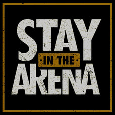 STAY IN THE ARENA